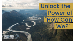 "Unlock the Power of ""How Can We"""