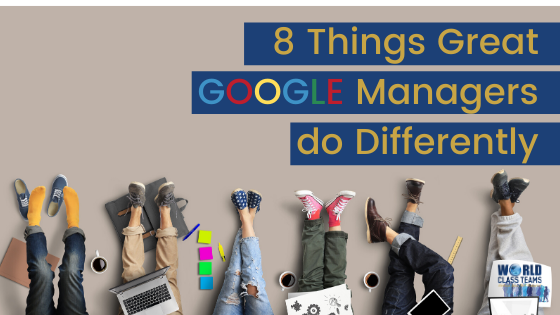 8 Things Great GOOGLE Managers Do Differently