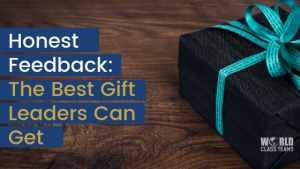 Honest Feedback: The Best Gift Leaders Can Get