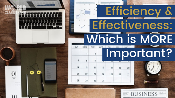Efficiency & Effectiveness: Which is More Important?