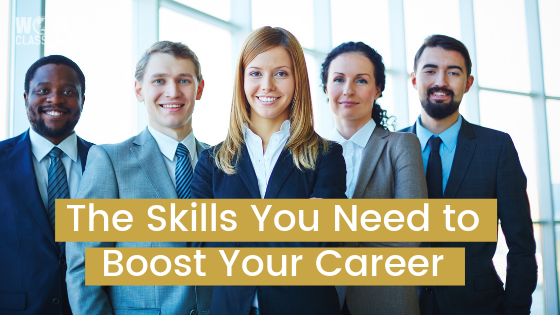 The Skills You Need to Boost Your Career