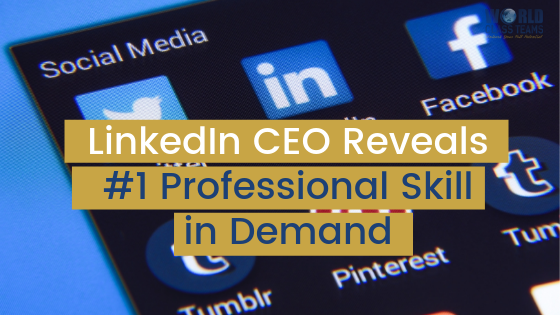 LinkedIn CEO Reveals #1 Professional Skill in Demand