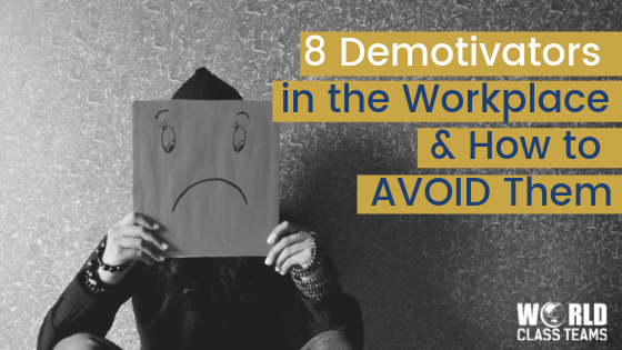 8 Demotivators in the Workplace & How to Avoid Them
