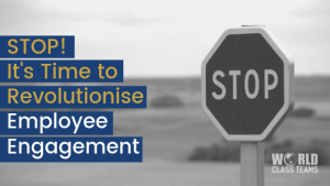 Its time to revolutionise employee engagement
