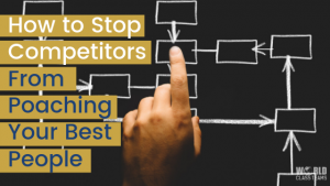 Finger pointing at company organisational chart - how to stop competitors poaching your best people