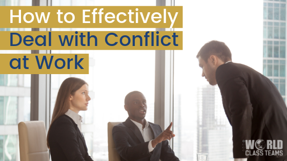 How to Effectively Deal with Conflict at Work