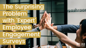 Team high five - The Surprising problem with expert employee engagement surveys