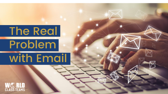 The Real Problem with Email