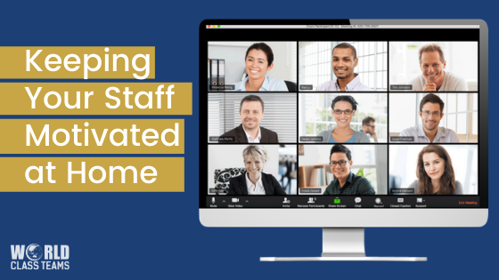 [VIDEO] Keeping Your Staff Motivated at Home