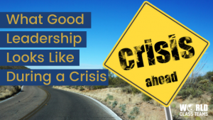 Crisis ahead road sign - what good leadership looks like in times of crisis
