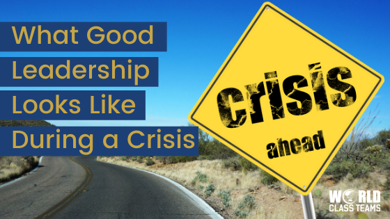What Good Leadership Looks Like During a Crisis