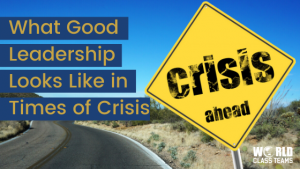 Road sign saying crisis ahead - what good leadership looks like in times of crisis