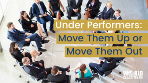 Group of employees sitting in a circle of chairs - Under Performers: Move Then Up or Move Them Out