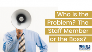 Boss shouting on a bull horn - who is the real problem? The Staff member or the boss?