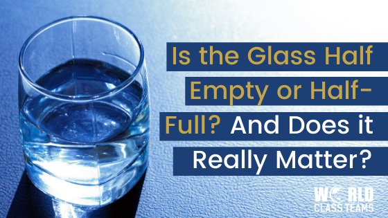 Is the Glass Half Empty or Half Full? And Does it Really Matter?