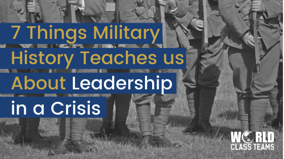 Black and white photo of Army soldiers - 7 Things Military History Teaches us About Leadership in a Crisis