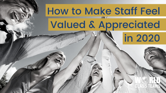How to Make Staff Feel Valued and Appreciated in 2020