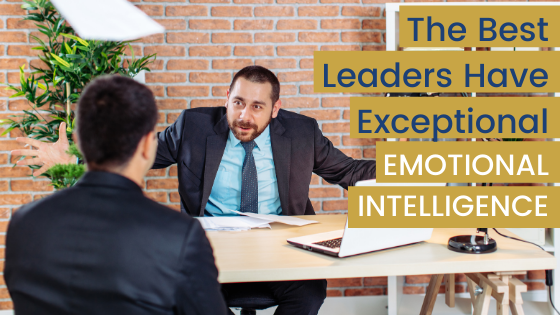 [VIDEO] The Best Leaders Have Exceptional Emotional Intelligence