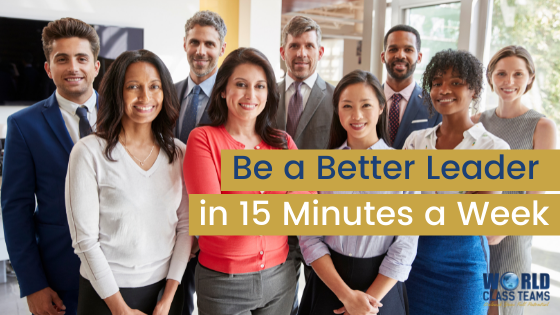 [VIDEO] Do this ONE Thing for 15 Mins a Week, and Become a Better Leader